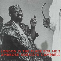 Ambrose Adekoya Campbell -London Is The Place For Me 3