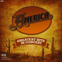 America -Greatest Hits In Concert