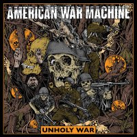 American War Machine -Unholy War