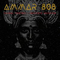 Ammar 808 -Global Control / Invisible Invasion