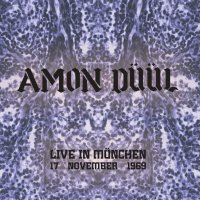 Amon Duul -Live In Munchen, 17 November 1969