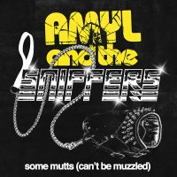 Amyl And The Sniffers - Some Mutts Can't Be Muzzled B/w Cup Of Destiny