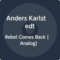 Anders Karlstedt - Rebel Comes Back