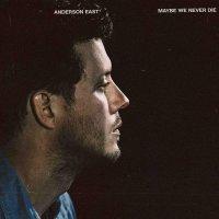 Anderson East -Maybe We Never Die