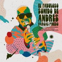 Andres Vargas Pinedo - El Fabuloso Sonido De Andres Vargas Pinedo