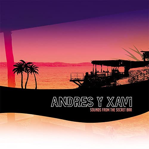 Andres  &  Xavi -Sounds From The Secret Bar