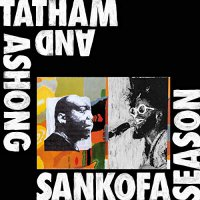 Andrew Ashong / Kaidi Tatham -Sankofa Season
