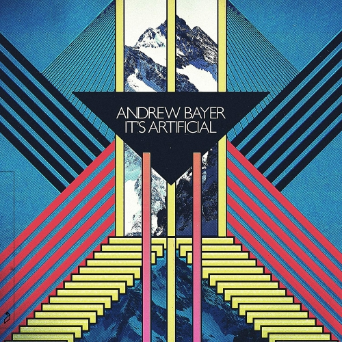 Andrew Bayer - Andrew Bayer - It's Artificial