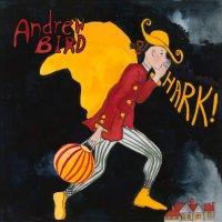 Andrew Bird -Hark!