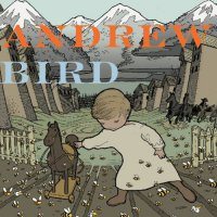 Andrew Bird - The Crown Salesman / So Much Wine