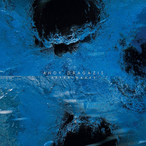 Andy Dragazis -Afterimages