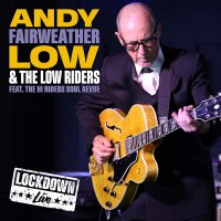 Andy Fairweather-Low - Live Lockdown