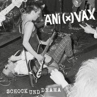 Ani(X)Vax - Schock Und Drama