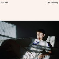 Anna Burch - If You're Dreaming