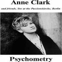Anne Clark  &  Friends - Psychometry - Live At Passionskirche, Berlin