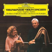 Anne-Sophie Mutter/berliner Philharmoniker/herbe - Brahms: Violin Concerto In D, Op.77
