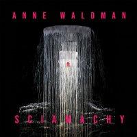 Anne Waldman - Sciamachy