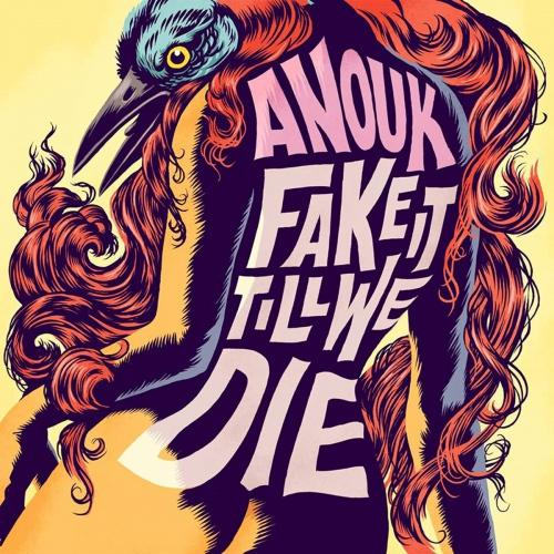 Anouk -Fake It Till We Die