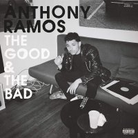 Anthony Ramos -The Good & The Bad