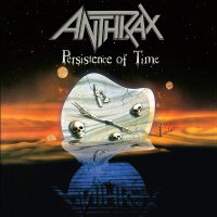 Anthrax -Persistence Of Time