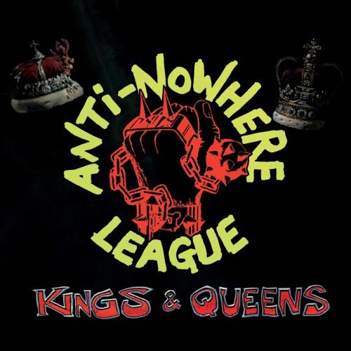 Anti-Nowhere League - Kings & Queens