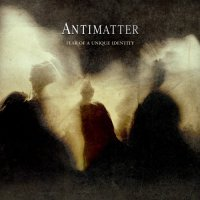 Antimatter -Fear Of A Unique Identity