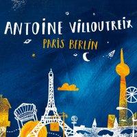 Antoine Villoutreix -Paris Berlin