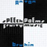 Anton Bruhin -Speech Poems / Fruity Music