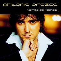 Antonio Orozco - Semilla Del Silencio