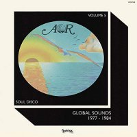 Aor Global Sounds 5: 1977-1984 Selected By Charles -Aor Global Sounds Vol 5: 1977-1984 Selected By Charles Maurice