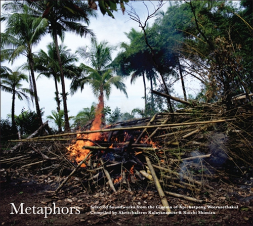 Apichatpong Weerasethakul - Metaphors: Selected Soundworks From The Cinema