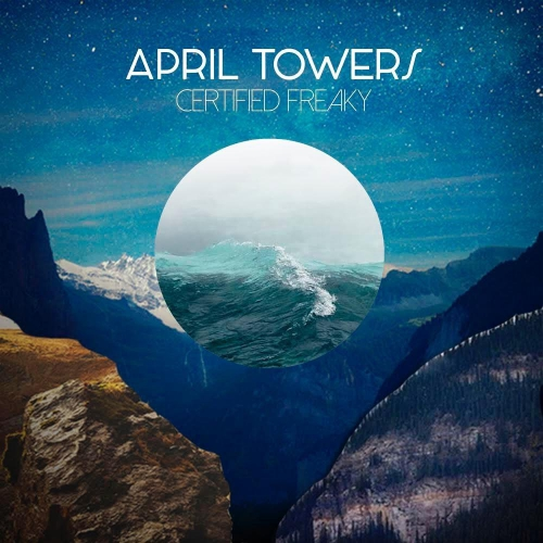 April Towers - Ceritifed Freaky