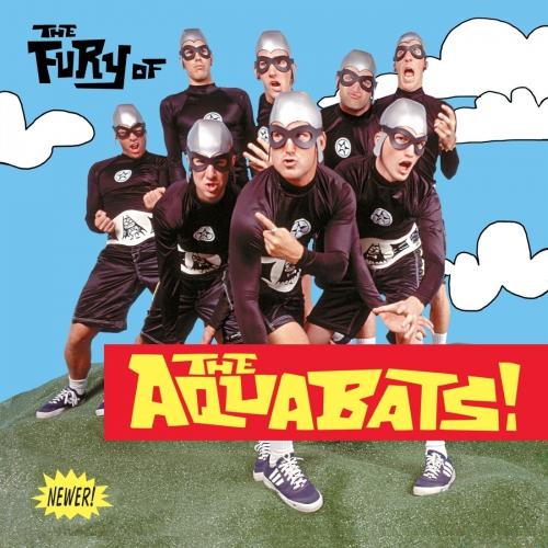 Aquabats - The Fury Of The Aquabats! Expanded 2018