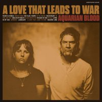 Aquarian Blood - A Love That Leads To War