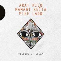 Arat Kilo / Mamani Keita / Mike Ladd -Vision Of Selam
