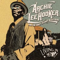 Archie Lee Hooker &  The Coast To Coast Blues Band - Living In A Memory