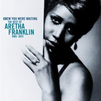 Aretha Franklin - I Knew You Were Waiting: The Best Of Aretha Franklin 1980-2014