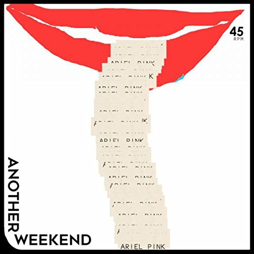Ariel Pink - Another Weekend B/w Ode To The Goat Thank You