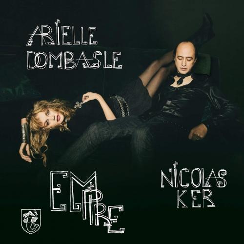Arielle Dombasle / Nicolas Ker - Empire