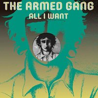 Armed Gang - All I Want