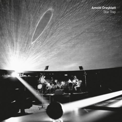 Arnold Dreyblatt - Star Trap