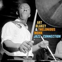 Art Blakey / Thelonious Monk - Jazz Connection