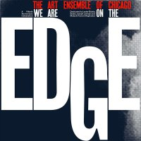 Art Ensemble Of Chicago - We Are On The Edge Expanded