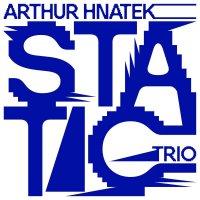 Arthur Hnatek Trio -Static