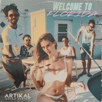 Artikal Sound System - Welcome To Florida