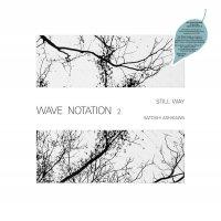 Satoshi Ashikawa - Still Way Wave Notation 2