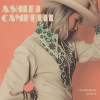 Ashley Campbell -Something Lovely