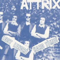 Attrix - Lost Lenore / Hard Times