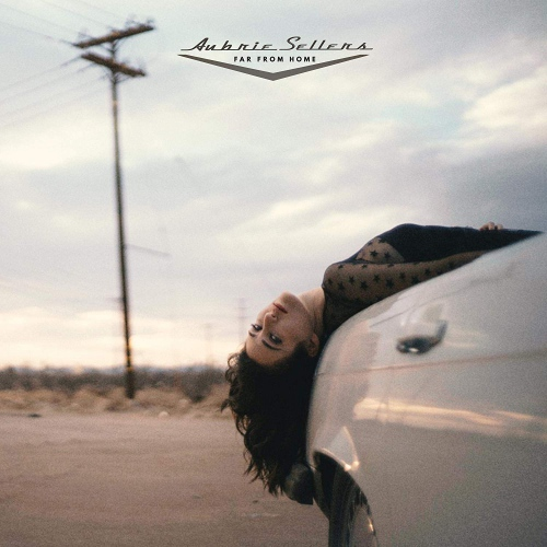 Aubrie Sellers - Far From Home