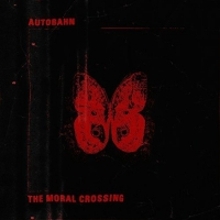 Autobahn -Moral Crossing